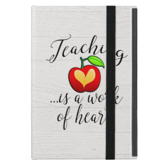 Teaching is a Work of Heart Teacher Appreciation Cover For iPad Mini