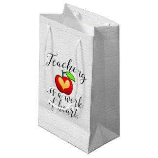 Teaching is a Work of Heart Teacher Appreciation Small Gift Bag