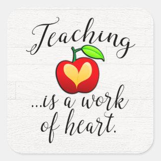 Teaching is a Work of Heart Teacher Appreciation Square Sticker