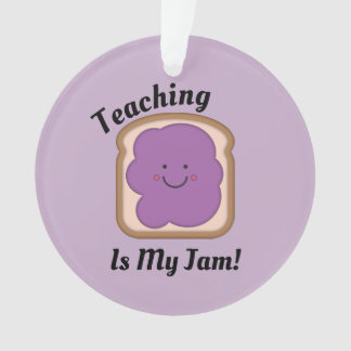 Teaching Is My Jam Ornament