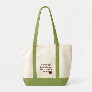 Teaching is the profession that creates ... impulse tote bag