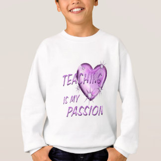 Teaching Passion Sweatshirt