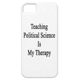Teaching Political Science Is My Therapy iPhone 5 Cover