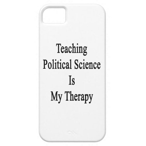 Teaching Political Science Is My Therapy iPhone 5 Covers
