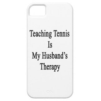 Teaching Tennis Is My Husband's Therapy iPhone 5 Covers