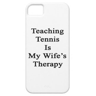 Teaching Tennis Is My Wife's Therapy iPhone 5 Cover
