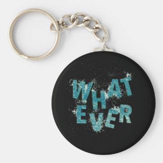 Teal Blue Whatever Key Ring