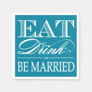 Teal Eat, Drink and be Married Wedding Napkins Disposable Napkin