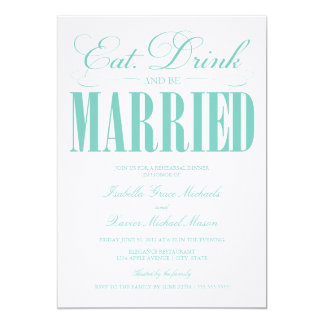 Teal Eat, Drink & Be Married   Rehearsal Dinner Card