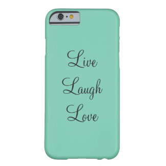 Teal Live Laugh Love Phone Cover Barely There iPhone 6 Case