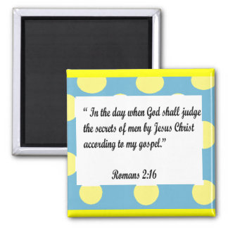 Teal n yellow frame, Romans 2:16 magnet