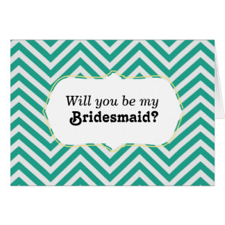 Teal Retro Chevron Will You Be My Bridesmaid? Cards