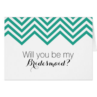 Teal Retro Chevron Will You Be My Bridesmaid? Greeting Card