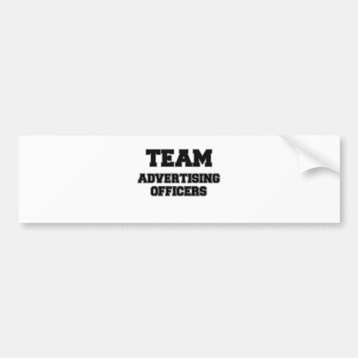 Team Advertising Officers Bumper Sticker