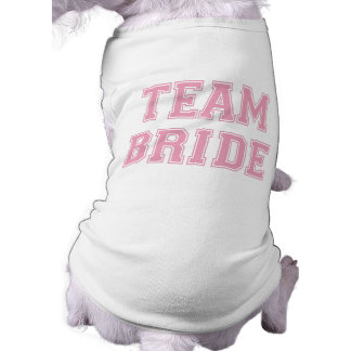 Team Bride dog t-shirt
