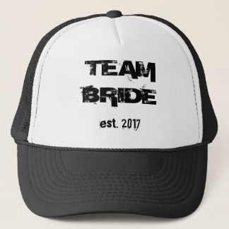 TEAM BRIDE EST. 2017 - TRUCKER HAT