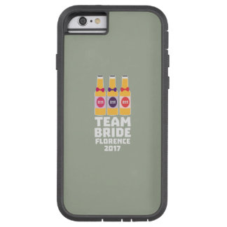 Team Bride Florence 2017 Zhy7k Tough Xtreme iPhone 6 Case