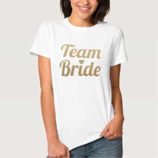 Team Bride Gold Glitter Look Tshirts