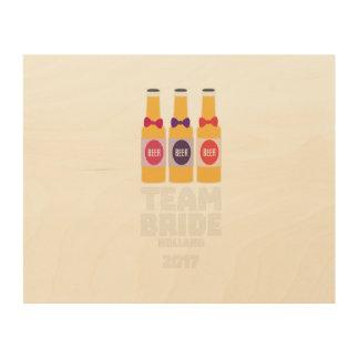 Team Bride Holland 2017 Z0on9 Wood Wall Art