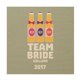 Team Bride Holland 2017 Z0on9 Wood Wall Decor