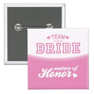 Team Bride Matron of Honor Button