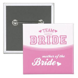 Team Bride Mother of the Bride Button