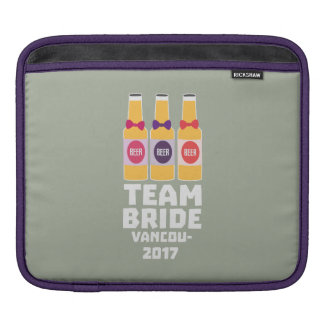 Team Bride Vancouver 2017 Z13n1 iPad Sleeve