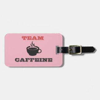 Team Caffeine Luggage Tag