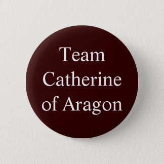 Team Catherine of Aragon 6 Cm Round Badge