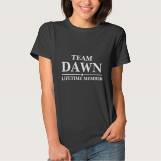 Team Dawn Lifetime Member T Shirts