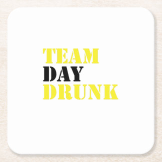 Team Day Drunk Funny drinking drinker Gift Square Paper Coaster