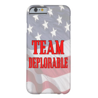 """Team Deplorable"" #MAGA Barely There iPhone 6 Case"