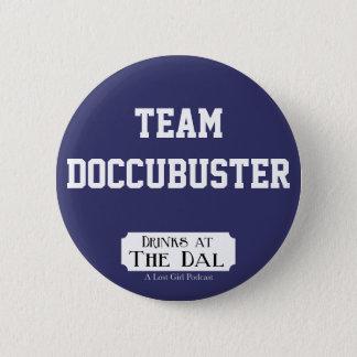 Team Doccubuster 6 Cm Round Badge