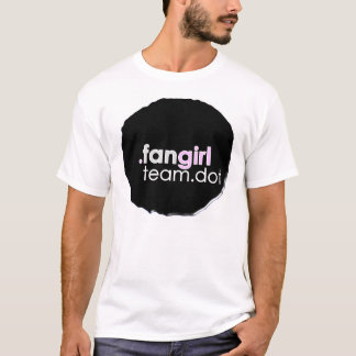 team.dot fangirl T-Shirt