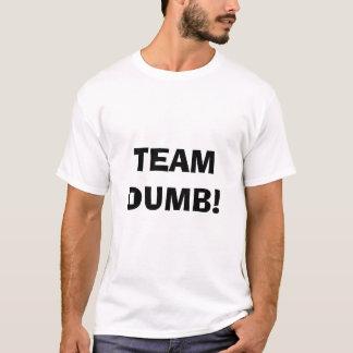 TEAM DUMB! T-Shirt
