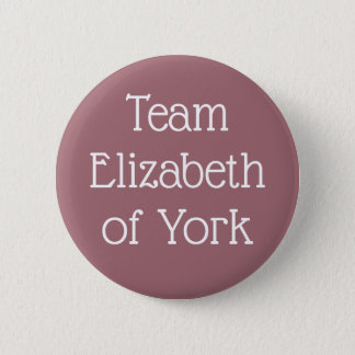 Team Elizabeth of York 6 Cm Round Badge