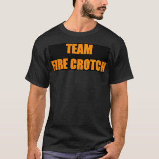 Team Fire Crotch T-Shirt