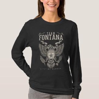 Team FONTANA Lifetime Member. Gift Birthday T-Shirt