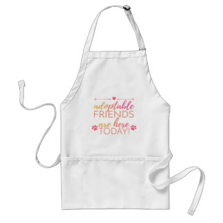 Team Gear Apron: Adoptable Friends Are Here Today Standard Apron