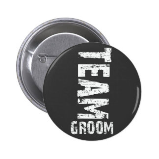 Team Groom Extra Large Grunge Text 6 Cm Round Badge