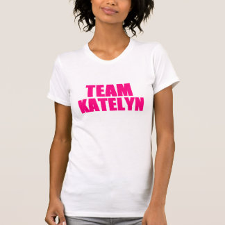 Team Katelyn T-shirt