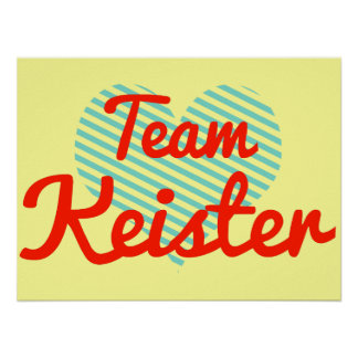 Team Keister Posters