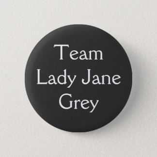 Team Lady Jane Grey 6 Cm Round Badge