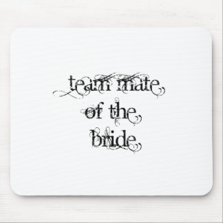 Team Mate of the Bride Mouse Pads