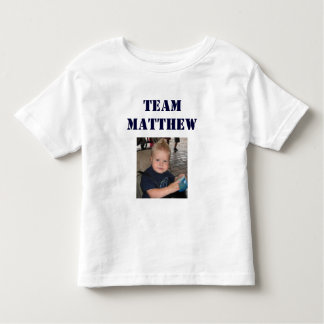 Team Matthew - Toddler Toddler T-Shirt