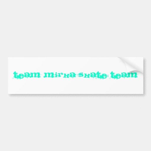 Team Mirka SKate Team Bumper Stickers