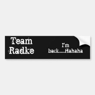 Team Radke bumper sticker