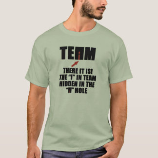 """TEAM, THERE IS AN """"I"""" IN TEAM T-Shirt"""