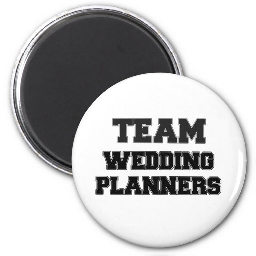 Team Wedding Planners Magnet