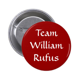 Team William Rufus badge Pins